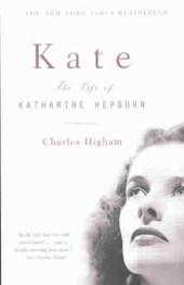 Kate - The Life of Katharine Hepburn | Charles Higham |