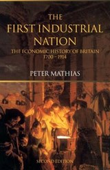 The First Industrial Nation | Peter Mathias |