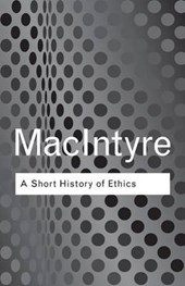 Short History of Ethics | Alistair MacIntyre |
