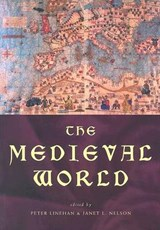 The Medieval World | Peter Linehan & Janet Laughland Nelson |