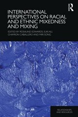 International Perspectives on Racial and Ethnic Mixedness and Mixing | Rosalind Edwards |