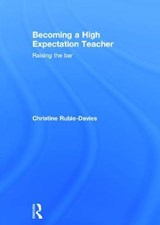 Becoming a High Expectation Teacher | Christine Rubie-Davies |