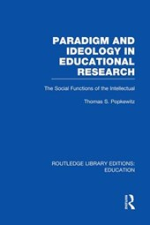 Paradigm and Ideology in Educational Research (Rle Edu L)