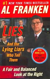 Lies and the Lying Liars Who Tell Them | Al Franken |