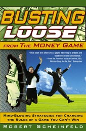 Busting Loose from the Money Game | Robert Scheinfeld |