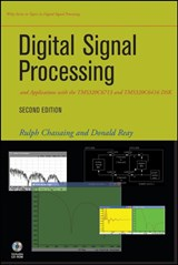 Digital Signal Processing and Applications with the TMS320C6713 and TMS320C6416 DSK | Rulph Chassaing |