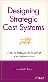 Designing Strategic Cost Systems | Lianabel Oliver |