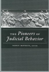 The Pioneers of Judicial Behavior