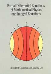 Partial Differential Equations of Mathematical Physics and Ipartial Differential Equations of Mathematical Physics and Integral Equations Ntegral Equa | Ronald B. Guenther |