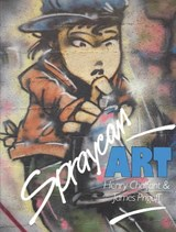 Spraycan Art | Chalfant, Henry ; Prigoff, James |