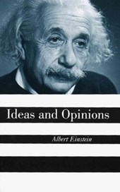 Ideas and Opinions | Albert Einstein |