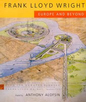 Frank Lloyd Wright - Europe & Beyond