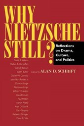 Why Nietzsche Still? - Reflections on Drama, Culture & Politics (Paper)