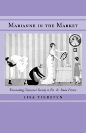 Marianne in the Market - Envisioning Consumer Society in Fin-de-Siecle France