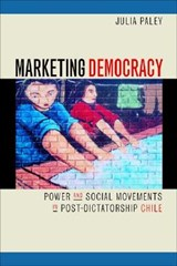 Marketing Democracy | Julia Paley |