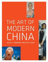 The Art of Modern China | Julia F. Andrews |