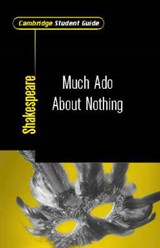 Cambridge Student Guide to Much ADO about Nothing | Mike Clamp |