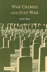 War Crimes and Just War | Larry May |