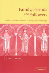 Family, Friends and Followers | Gerd Althoff & Christopher Carroll |
