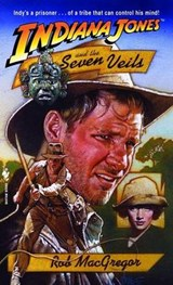 Indiana Jones and the Seven Veils | Rob MacGregor |