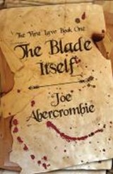 First law (01): the blade itself | Joe Abercrombie |