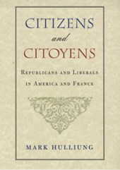 Citizens & Citoyens - Republicans & Liberals in America & France