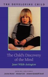The Child's Discovery of the Mind | Janet W. Astington |