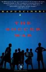 The Soccer War | Ryszard Kapuscinski |