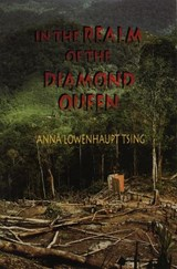 In the Realm of the Diamond Queen - Marginality in an Out-of-the-Way Place | Anna Lowenhaupt Tsing |
