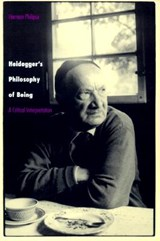 Heidegger`s Philosophy of Being - A Critical Interpretation | Herman Philipse |