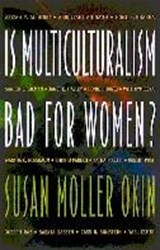 Is Multiculturalism Bad for Women? | Susan Moller Okin |