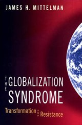 The Globalization Syndrome - Transformation and Resistance | James H. Mittelman |