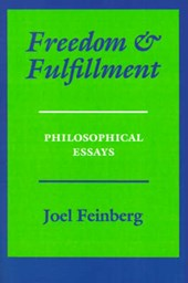 Freedom and Fulfillment - Philosophical Essays | Joel Feinberg |