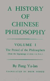 History of Chinese Philosophy, Volume 1 - The Period of the Philosophers (from the Beginnings to Circa 100 B.C.) | Fung Yu-Lan & Derk (translation Bodde |
