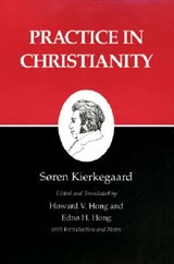 Kierkegaard`s Writings, XX, Volume 20 - Practice in Christianity | Søren Kierkegaard |