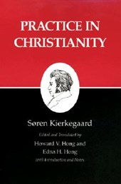 Kierkegaard`s Writings, XX, Volume 20 - Practice in Christianity