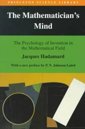 The Mathematician`s Mind - The Psychology of Invention in the Mathematical Field