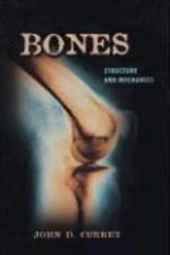 Bones - Structure and Mechanics | John Currey |