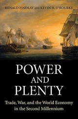 Power and Plenty | Findlay, Ronald ; O'rourke, Kevin H. |
