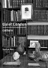 Quiet london: culture | Siobhan Wall |