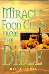 Miracle Food Cures from the Bible | Reese Dubin |