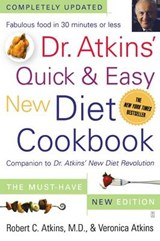 Dr. Atkins' Quick & Easy New Diet Cookbook | Atkins, Robert C., M.D. ; Atkins, Veronica C. |
