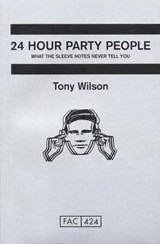 24 Hour Party People | Tony Wilson |