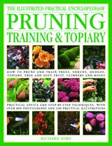 The Illustrated Practical Encyclopedia of Pruning, Training & Topiary | Richard Bird |