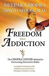 Freedom from Addiction | Simon, David ; Chopra, Deepak |