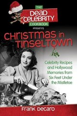 The Dead Celebrity Cookbook Presents Christmas in Tinseltown | Frank DeCaro |
