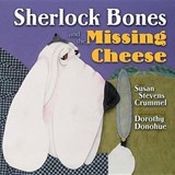 Sherlock Bones and the Missing Cheese | Susan Stevens Crummel |