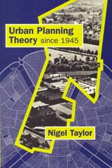 Urban Planning Theory since | Nigel Taylor |
