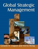 Global Strategic Management | Ungson, Gerardo R. ; Wong, Yim-yu |