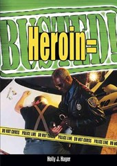 Heroin = Busted!